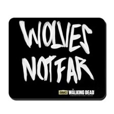 TWD Wolves Not Far Mousepad
