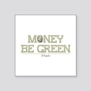 "The Wire Money Be Green Square Sticker 3"" x 3"""
