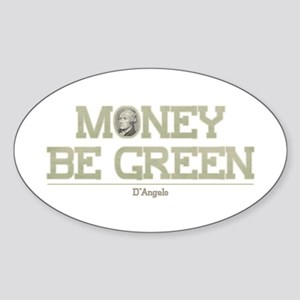 The Wire Money Be Green Sticker (Oval)