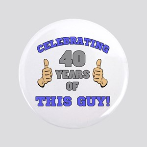 Celebrating 40th Birthday For Men Button