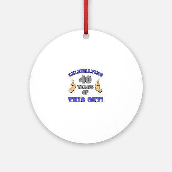 Celebrating 40th Birthday For Men Round Ornament