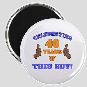 Celebrating 40th Birthday For Men Magnet