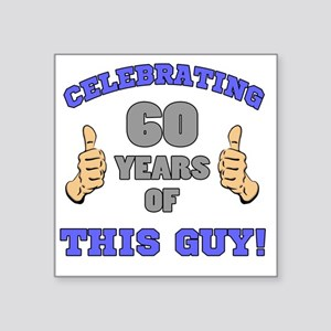 "Celebrating 60th Birthday F Square Sticker 3"" x 3"""
