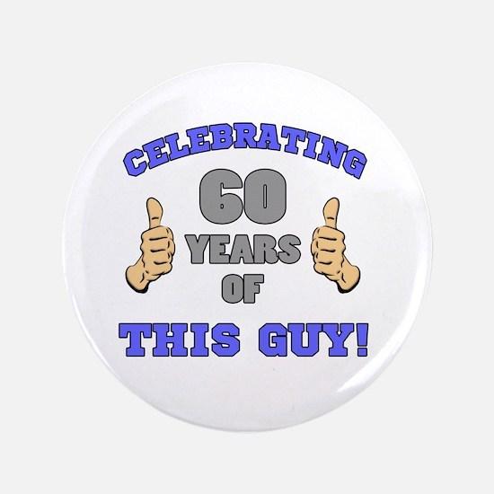 Celebrating 60th Birthday For Men Button