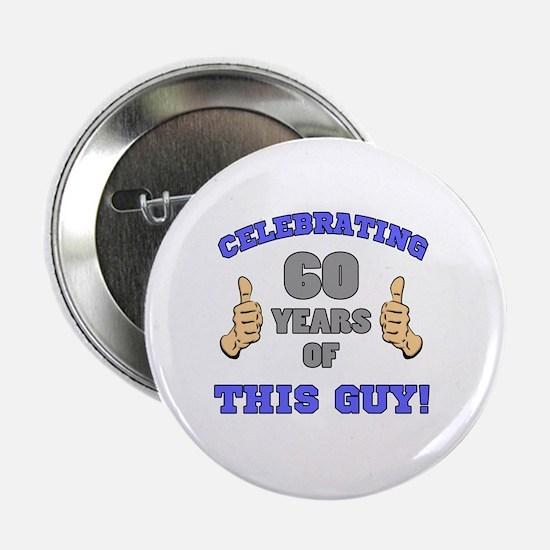 "Celebrating 60th Birthday For Men 2.25"" Button"