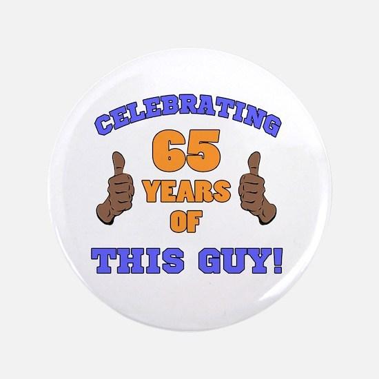 Celebrating 65th Birthday For Men Button