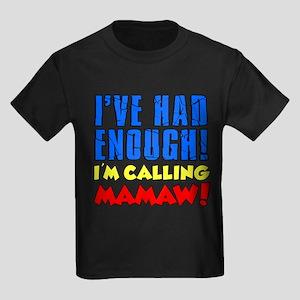 Had Enough Calling Mamaw T-Shirt