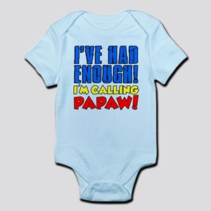 Had Enough Calling Papaw Body Suit