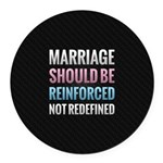 Marriage Should Be Reinforced Round Car Magnet