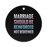 Marriage Should Be Reinforced Ornament (Round)