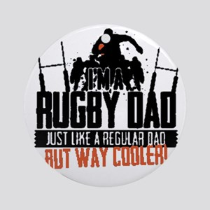 I'm A Rugby Dad, Just Like A Regu Ornament (Round)