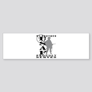 Bro Proudly Serves - USAF Bumper Sticker