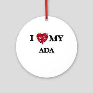 I love my Ada Ornament (Round)