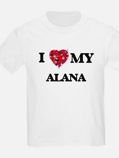 I love my Alana T-Shirt