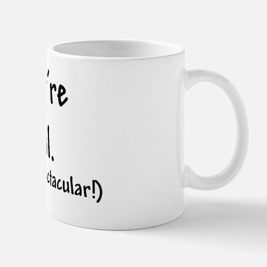 Not Real, But Spectacular! Mug