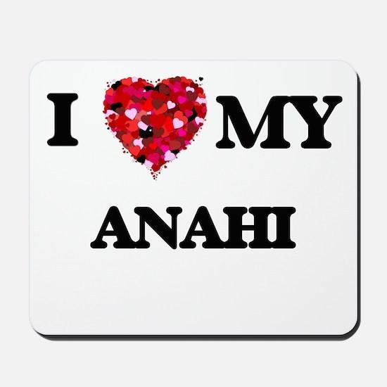 I love my Anahi Mousepad