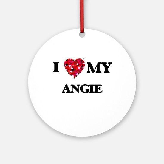 I love my Angie Ornament (Round)