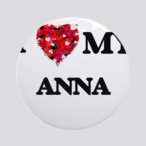 I love my Anna Ornament (Round)