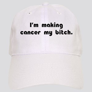 Making Cancer My Bitch Cap