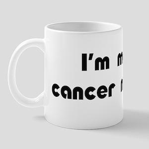 Making Cancer My Bitch Mug