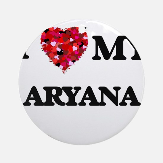 I love my Aryana Ornament (Round)