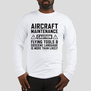 Aircraft Maintenance Caution Long Sleeve T-Shirt