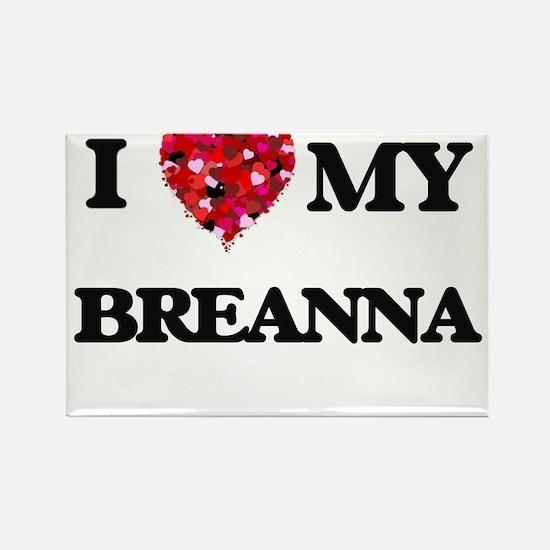I love my Breanna Magnets