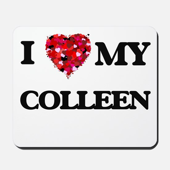 I love my Colleen Mousepad