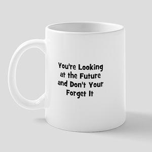 You're Looking at the Future  Mug