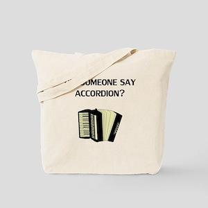 Did Someone Say Accordion? Tote Bag
