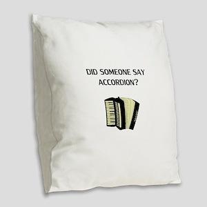 Did Someone Say Accordion? Burlap Throw Pillow