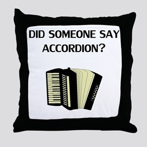 Did Someone Say Accordion? Throw Pillow