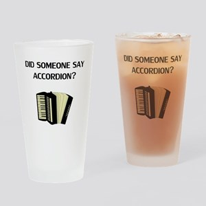 Did Someone Say Accordion? Drinking Glass