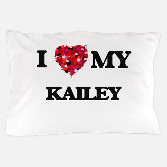 I love my Kailey Pillow Case