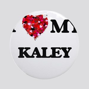 I love my Kaley Ornament (Round)