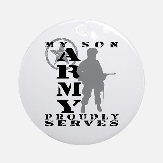 Son Proudly Serves - ARMY Ornament (Round)