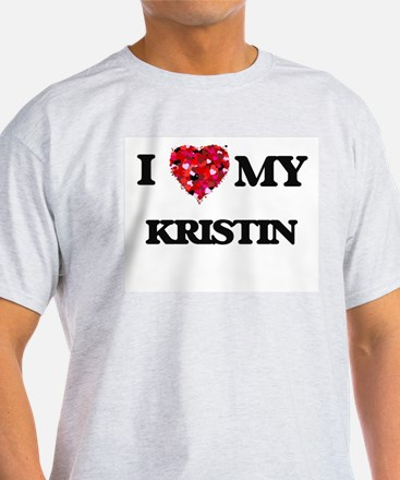 I love my Kristin T-Shirt