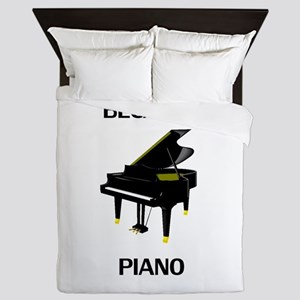 Because Piano Queen Duvet