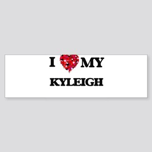I love my Kyleigh Bumper Sticker