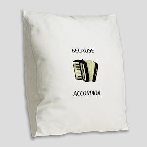 Because Accordion Burlap Throw Pillow