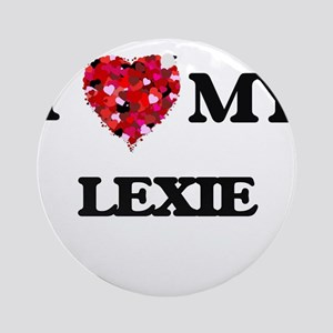 I love my Lexie Ornament (Round)