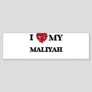 I love my Maliyah Bumper Sticker