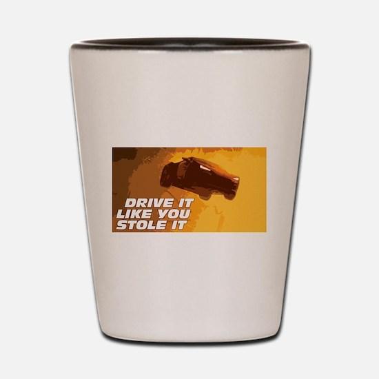 Drive Fast. Live Furious. Shot Glass