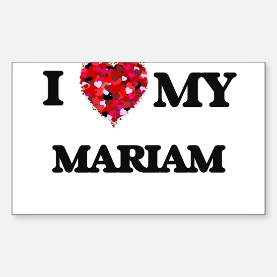 I love my Mariam Decal