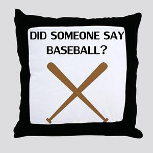 Did Someone Say Baseball? Throw Pillow
