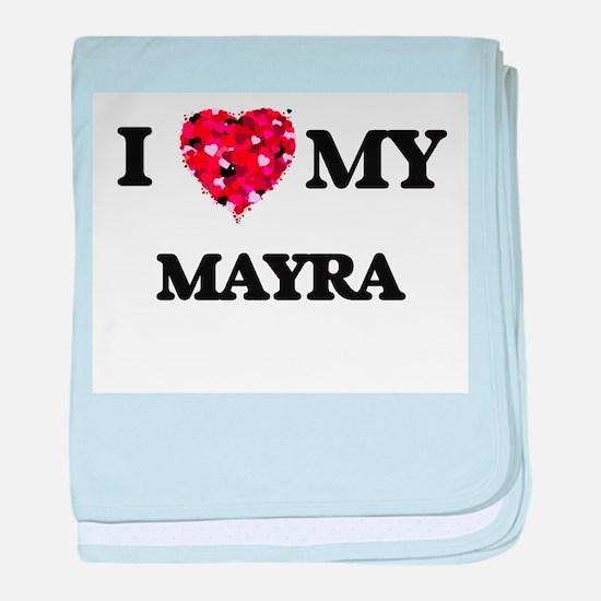 I love my Mayra baby blanket