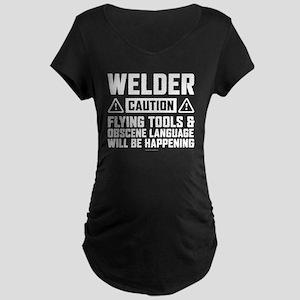 Caution Welder Maternity T-Shirt