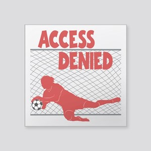 "ACCESS DENIED Square Sticker 3"" x 3"""