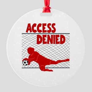 ACCESS DENIED Round Ornament