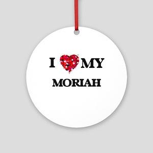 I love my Moriah Ornament (Round)